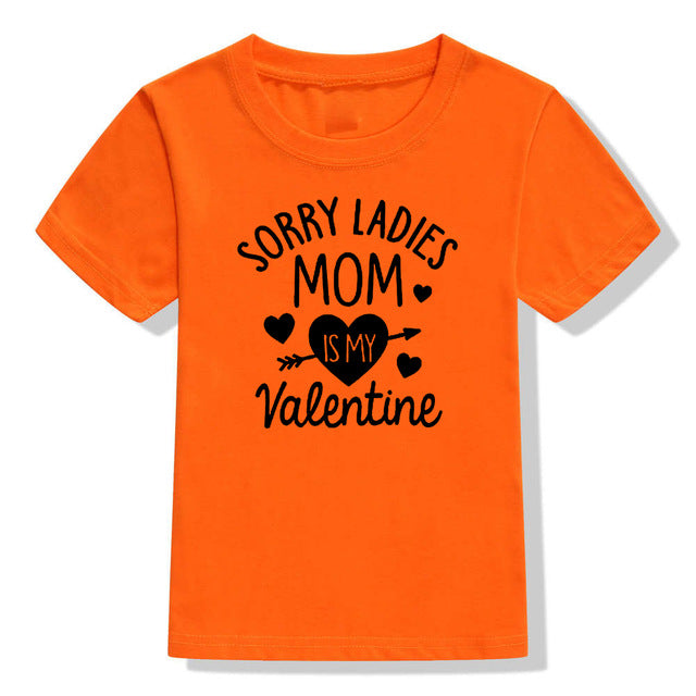 Sorry Ladies Mom Is My Valentine T-shirt