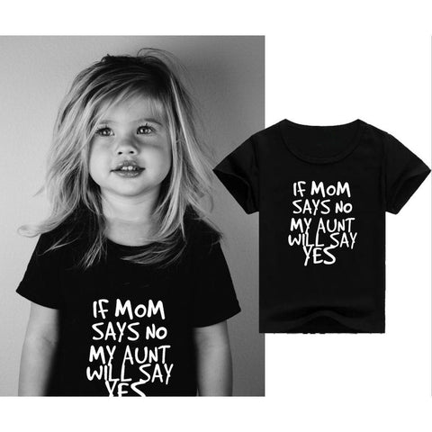 If Mom Says No My Aunt Will Say Yes T-shirt