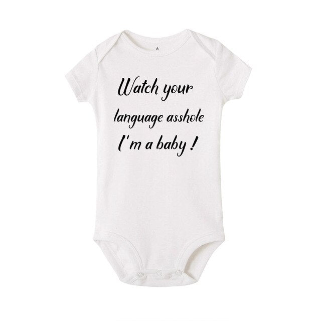 Watch Your Language Asshole Im a Baby