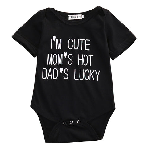 """I'm cute, moms hot, dads lucky"" Romper"