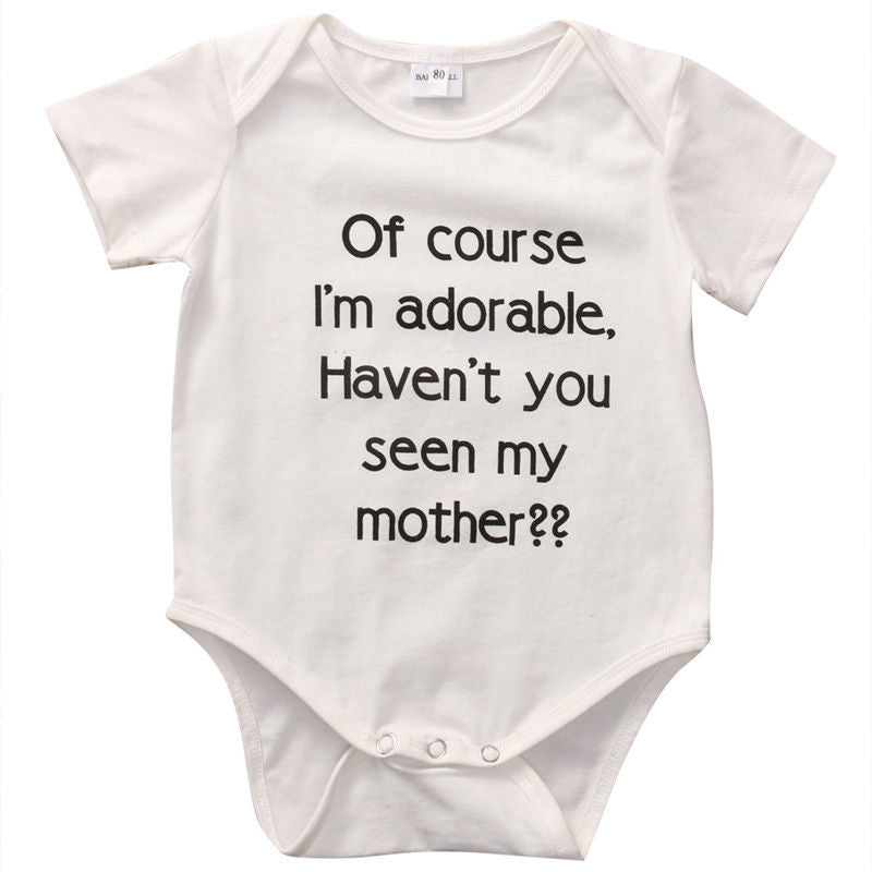 """Of Course I'm Adorable, Haven't You Seen My Mother?"" Romper"