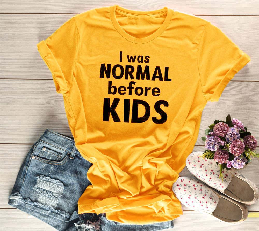 I Was Normal before Kids T-shirt