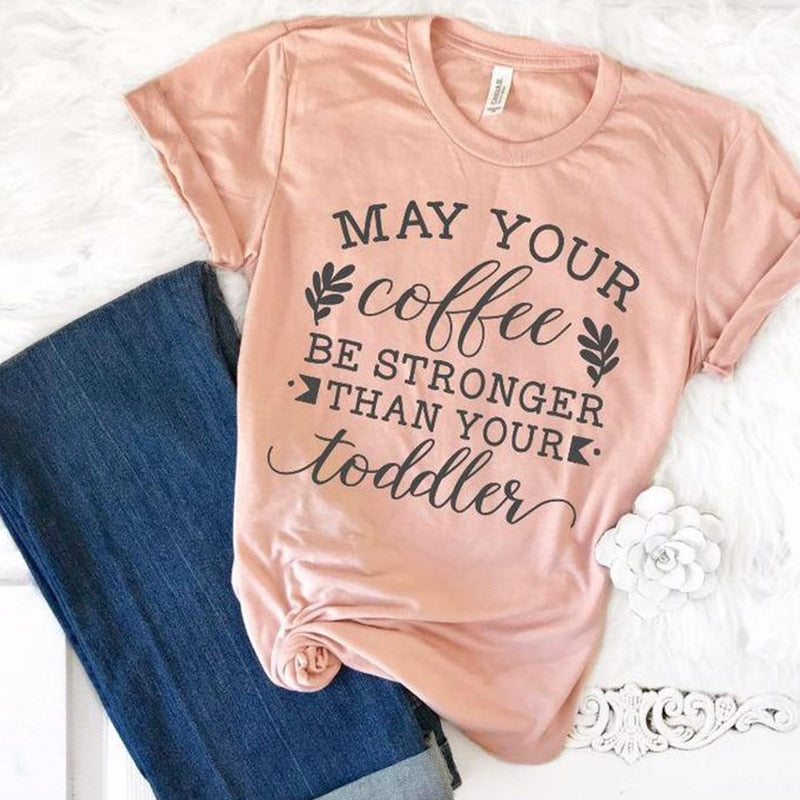 keep may your coffee be stronger than your toddler