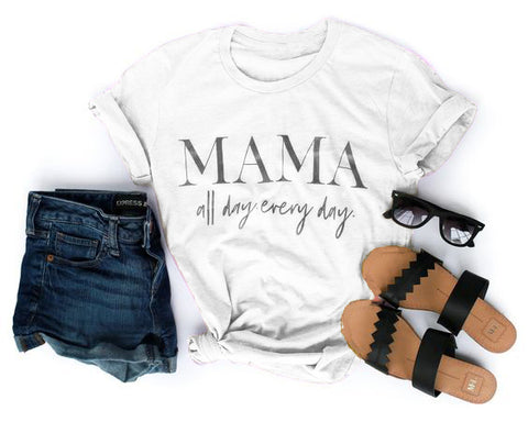 MAMA all day every T-Shirt