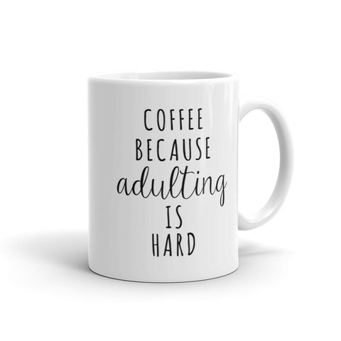 Adulting is Hard Mug