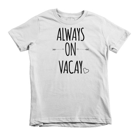 Always On Vacay kids t-shirt