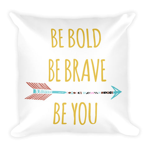 Be Bold Pillow