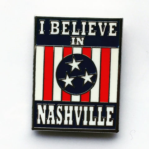 I BELIEVE IN NASHVILLE enamel pin