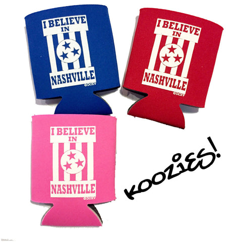 I BELIEVE IN NASHVILLE koozie