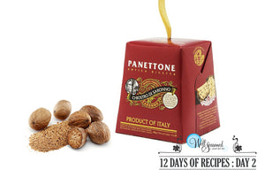 Day 2: 12 Days of Recipes Contest - Panettone & Whole Nutmeg