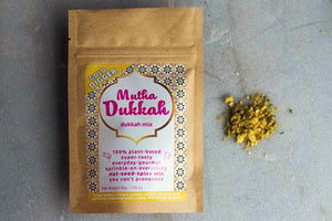 Mutha Dukkah in da house (ours...and soon to be yours)!