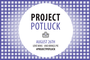 Project Potluck • August 26th