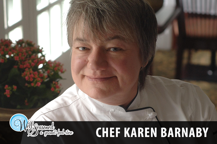 Chef Karen Barnaby, Teaching Chef at Well Seasoned