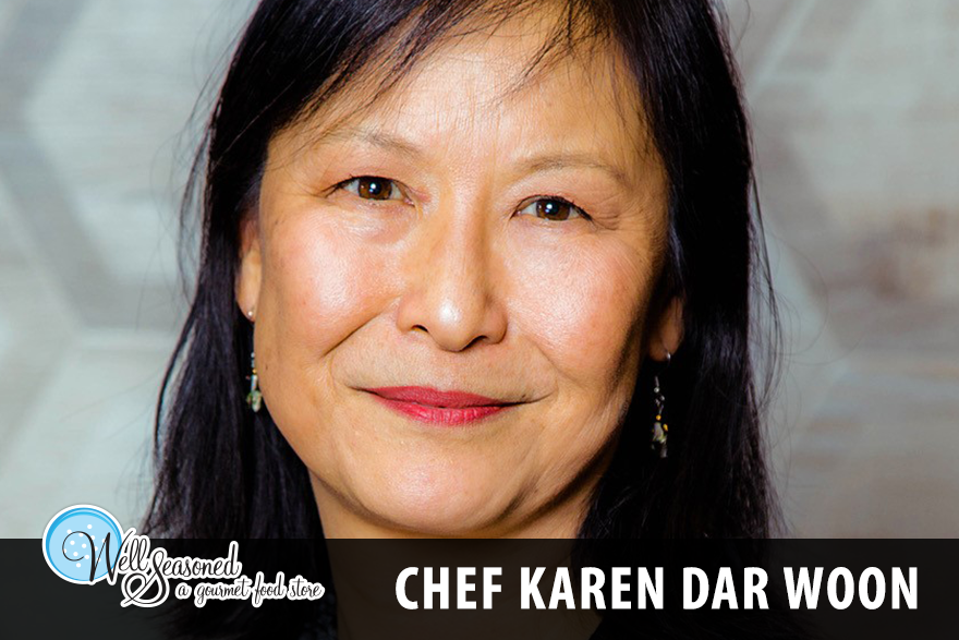 Chef Karen Dar Woon, Teaching Chef at Well Seasoned