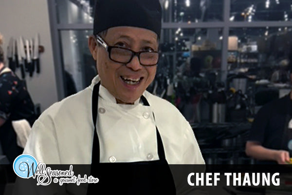 Chef Thaung, Teaching Chef at Well Seasoned