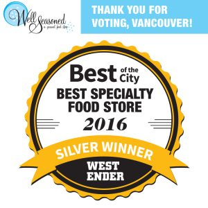 West Ender names us runner up for Best Specialty Food Store in 2016 | Well Seasoned ,a gourmet food store serving Vancouver and the Lower Mainland