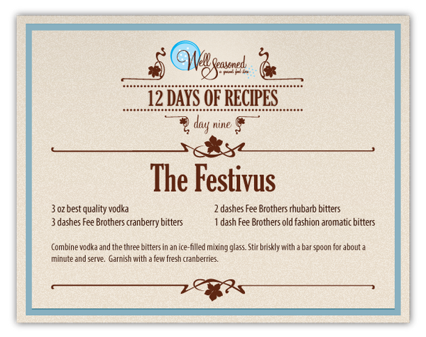 Day 9 Featured Recipe: The Festivus | 2013 12 Days of Recipes | Well Seasoned, a gourmet food store in Langley BC