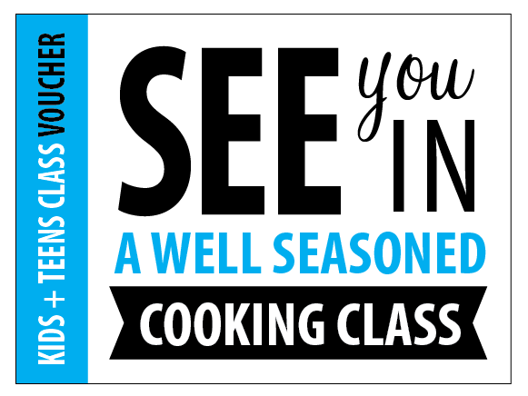 Kids + Teen Classes | Class Vouchers | Well Seasoned, a gourmet food store and cooking school in Langley, BC