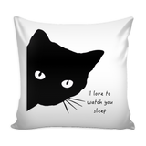 I Love To Watch You Sleep Cat Cushion