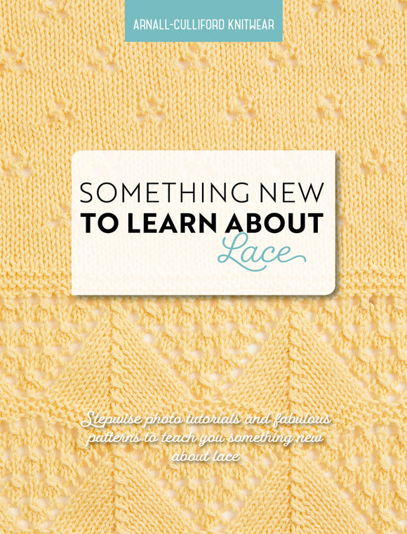 Something New to Learn About Lace from Arnall-Culliford Knitwear Ltd, cover image