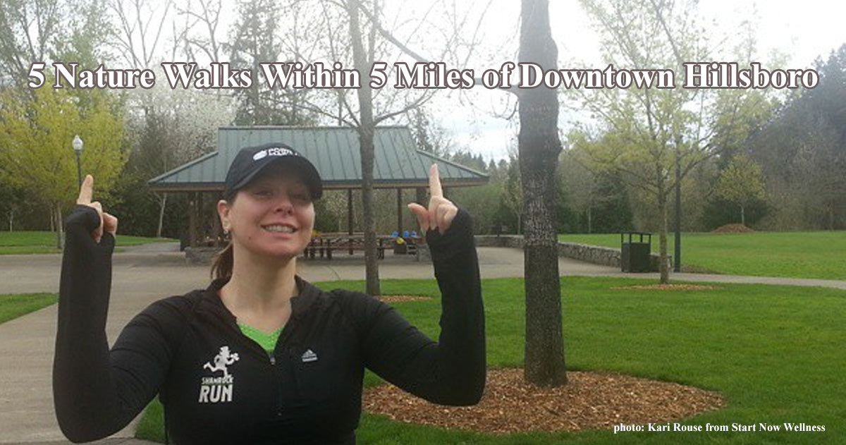 5 Nature Walks Within 5 Miles of Downtown Hillsboro
