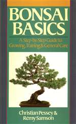 Bonsai Basics, Step-by-Step Guide to Growing, Training & General Care Book