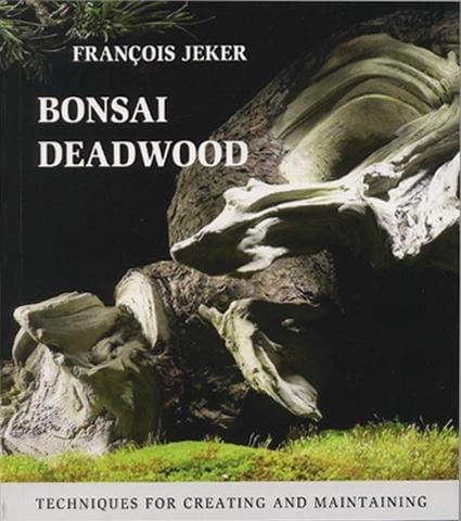 Bonsai Deadwood - Francois Jeker
