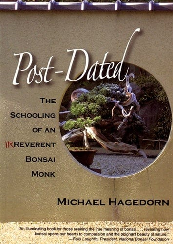 Post-Dated - The Schooling of an Irreverent Bonsai Monk Book