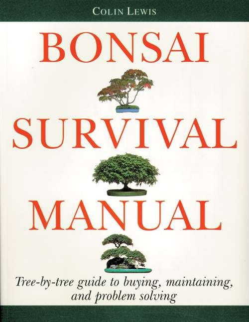 Bonsai Survival Manual by Colin Lewis Book