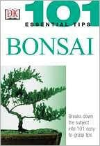 Bonsai - 101 Essential Tips Beginner Book