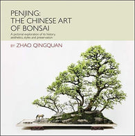 Penjing: The Chinese Art Of Bonsai By Zhao Qingquan - Book