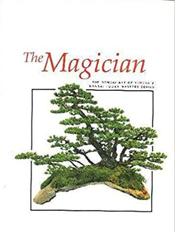 The Magician - The Bonsai Art Of Kimura 2 - Bonsai Today Masters Series Book Book