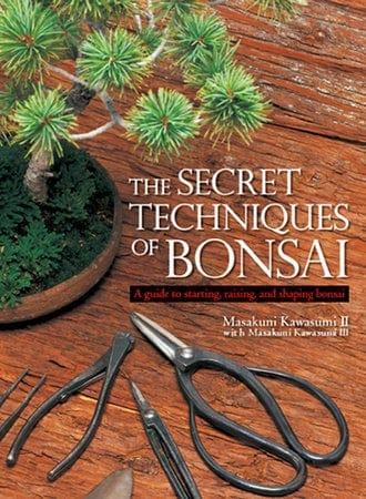 The Secret Techniques Of Bonsai - By Masakuni Kawasumi II and Masakuni Kawasumi Book