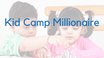 Kids Camp Millionaire, January 9-17, 2-3 pm EST