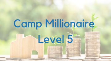 Camp Millionaire Level 5 (Saturdays - Jan 9 - Feb 132021)