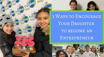 3 Ways to Encourage Your Daughter to become an Entrepreneur