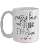 Messy Bun and Getting Stuff Done 15 oz. mug