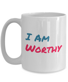 I Am Worthy 15 oz Coffee Mug