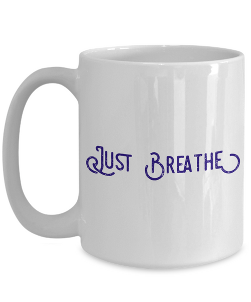 Just Breathe 15 oz. Coffee Mug
