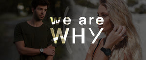 We Are WHY