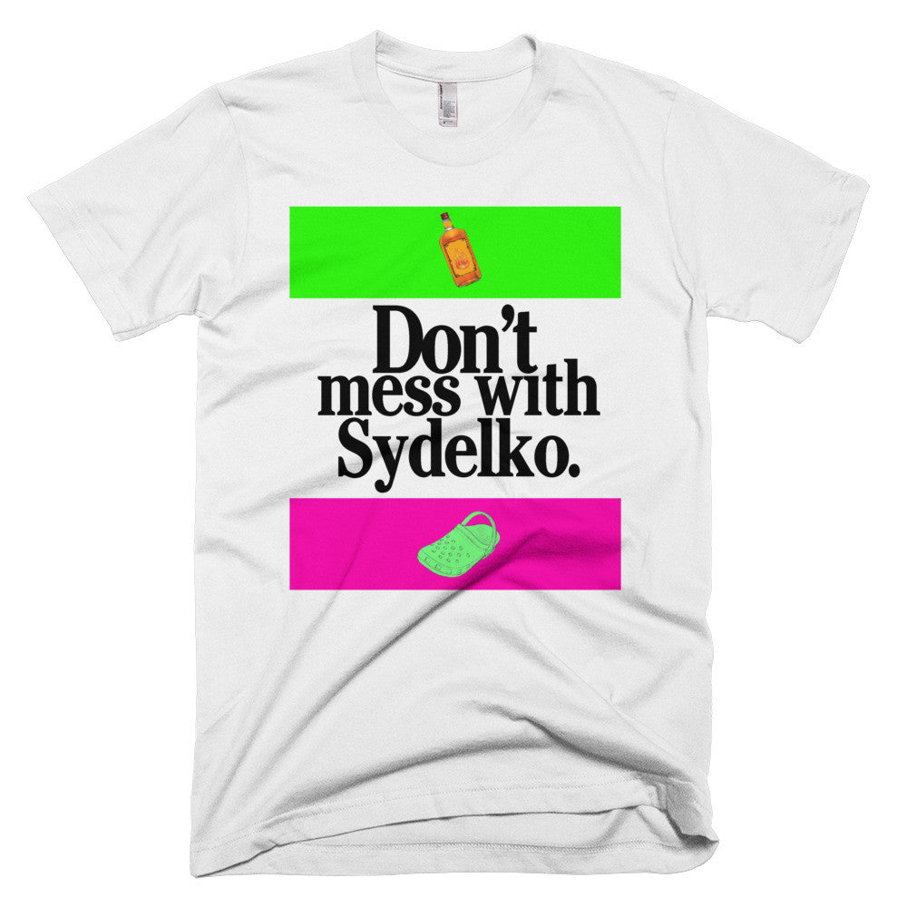 don't mess with sydelko t-shirt