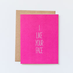 I Like Your Face Hand Lettered Valentine's Day Card