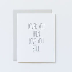 Loved You Then Love You Still Card