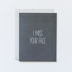 I Miss Your Face Hand Lettered Card