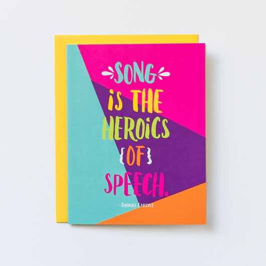 Song Is the Heroics of Speech Brush Lettered Card