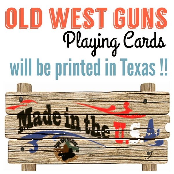 Old West Playing Card Deck, will be printed in the U.S.A. !!