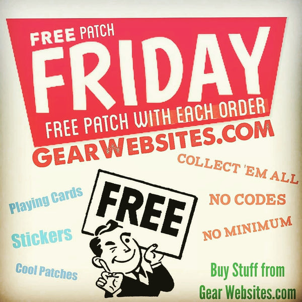 Every Order Gets a Free Patch, EVERY Friday