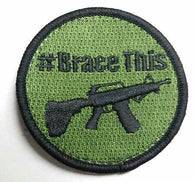 ATF Pistol - (#BraceThis) Patch w/ FREE Shipping