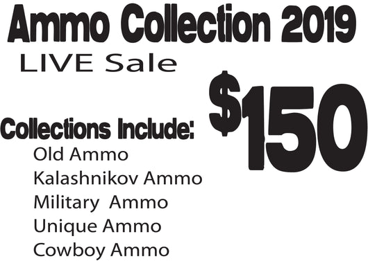2019 LIVE Sale - $150 - Ammo Collection