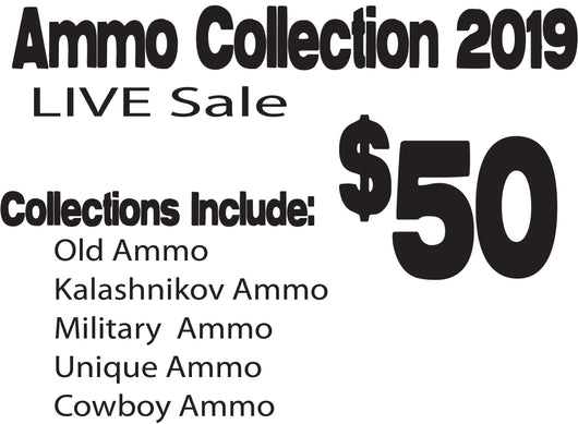2019 LIVE Sale - $50 - Ammo Collection